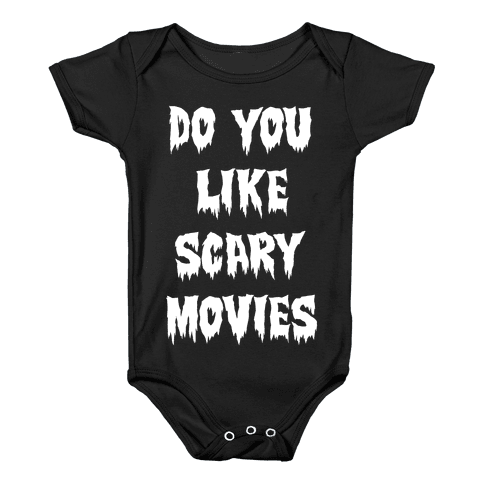Do You Like Scary Movies? Baby Onesy