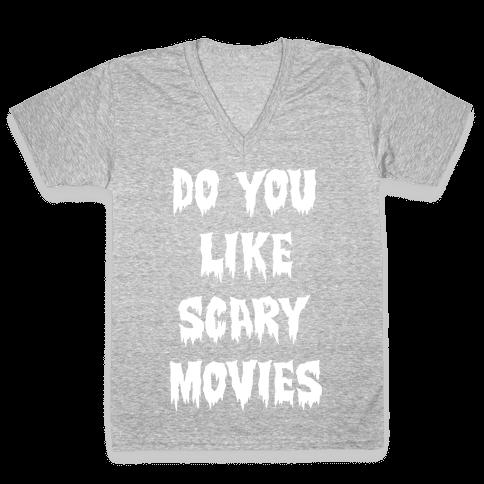 Do You Like Scary Movies? V-Neck Tee Shirt