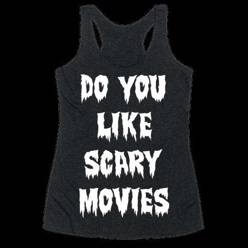 Do You Like Scary Movies? Racerback Tank Top