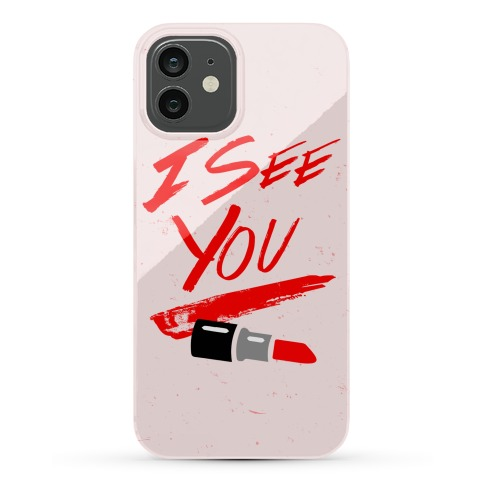 I See You Phone Case