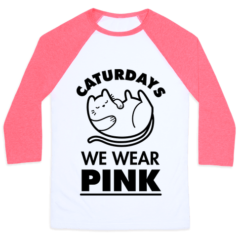 Caturdays We Wear Pink Baseball Tee