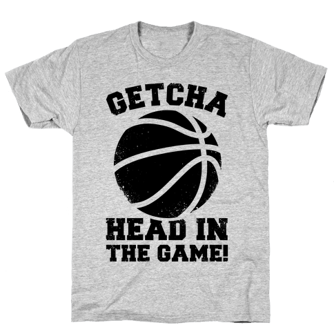 Getcha Head In The Game! Mens T-Shirt