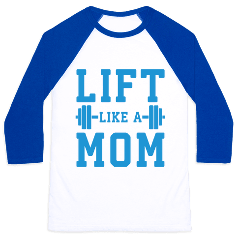 Lift Like A Mom Baseball Tee