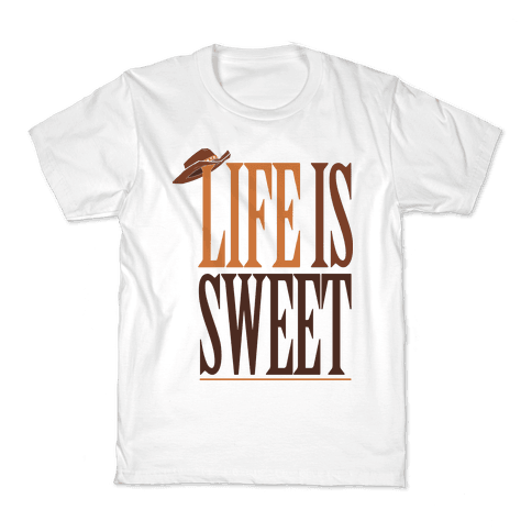 Life Is Sweet Kids T-Shirt