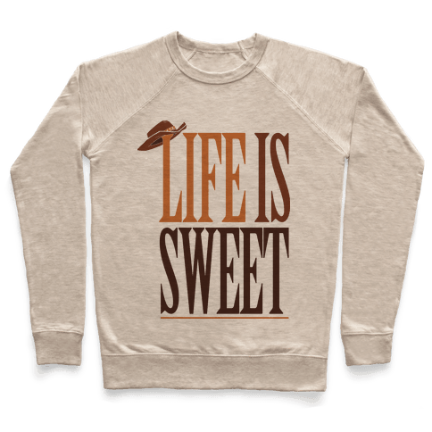 Life Is Sweet Pullover