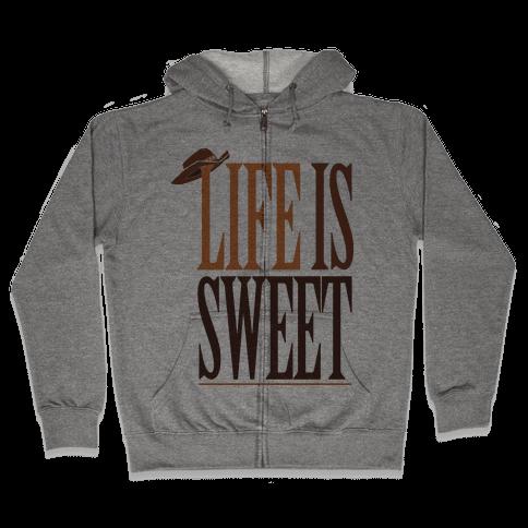 Life Is Sweet Zip Hoodie