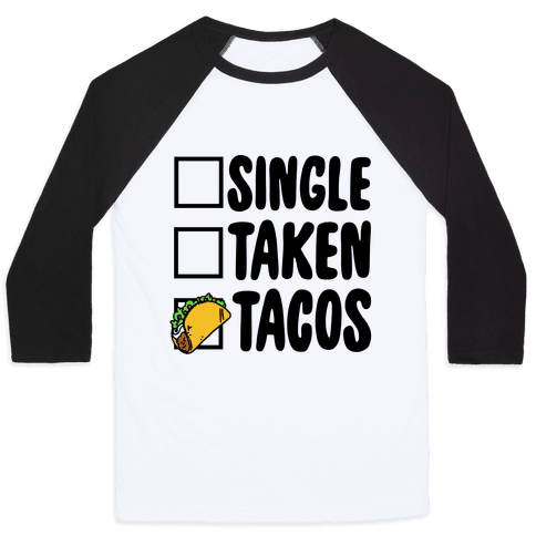 Single Taken Tacos Baseball Tee