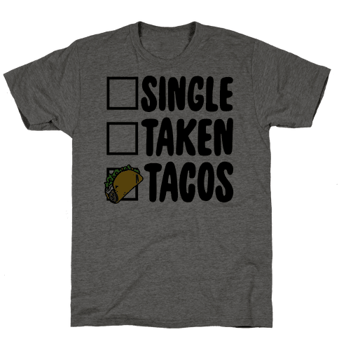 Single Taken Tacos Mens T-Shirt