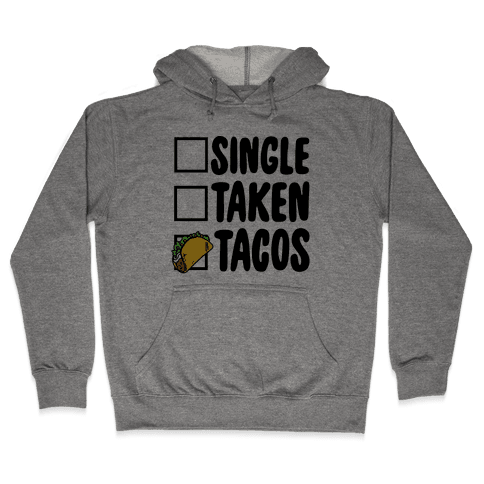 Single Taken Tacos Hooded Sweatshirt
