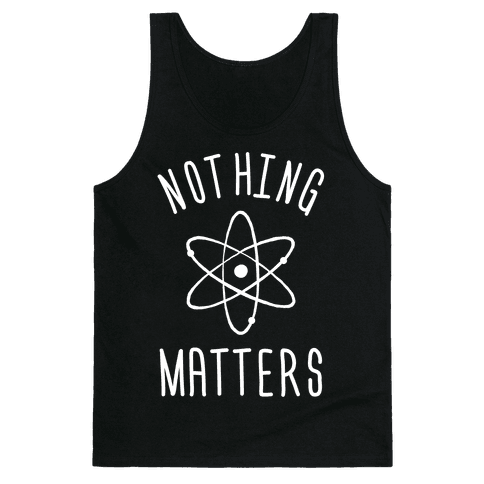 Nothing Matters Tank Top