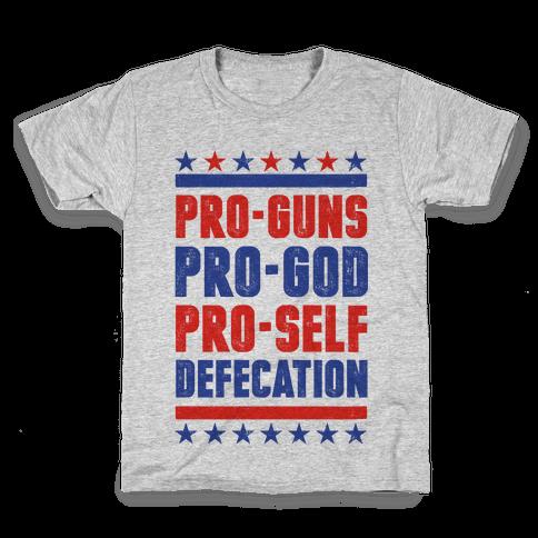 Pro-Guns Pro-God Pro-Self Defecation Kids T-Shirt