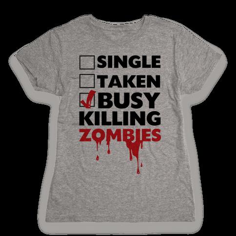 Busy Killing Zombies Womens T-Shirt