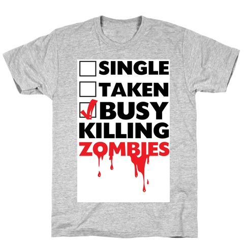 Busy Killing Zombies T-Shirt