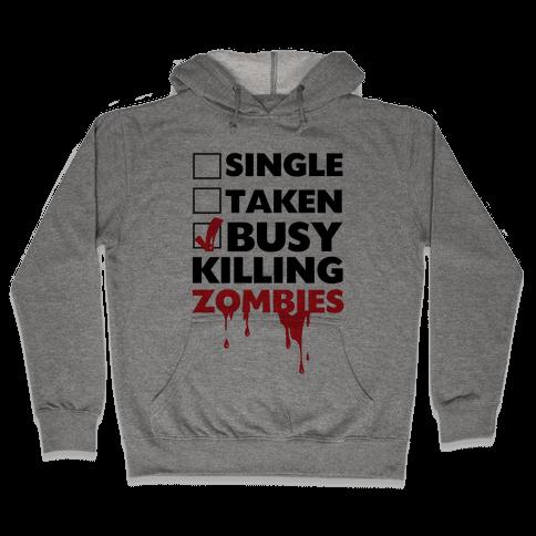 Busy Killing Zombies Hooded Sweatshirt
