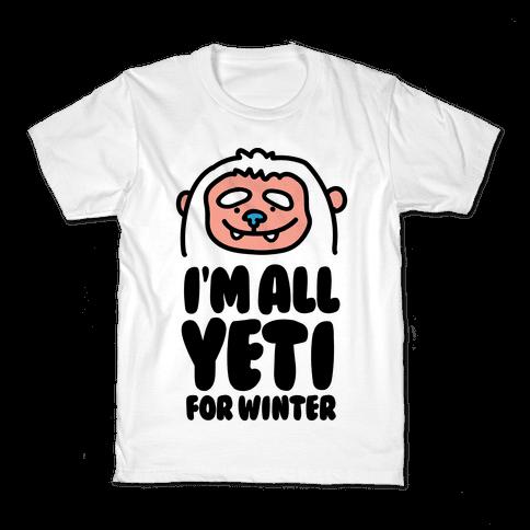 I'm All Yeti For Winter Kids T-Shirt