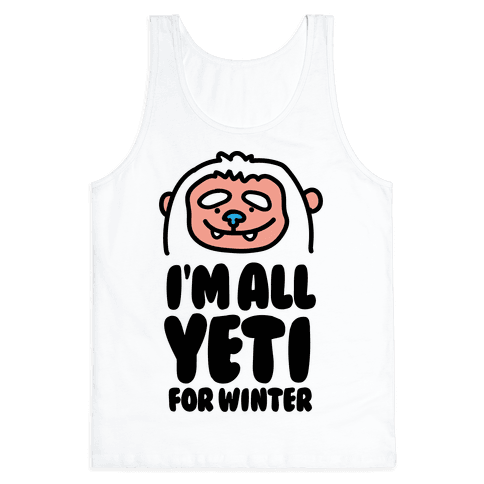 I'm All Yeti For Winter Tank Top