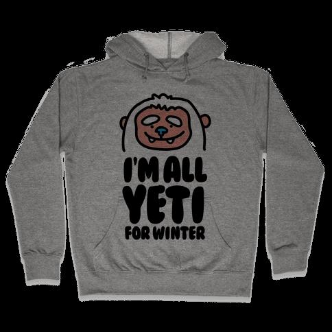 I'm All Yeti For Winter Hooded Sweatshirt