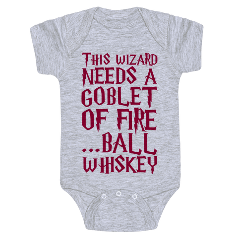 This Wizard Needs a Goblet of Fire...Ball Whiskey Baby Onesy