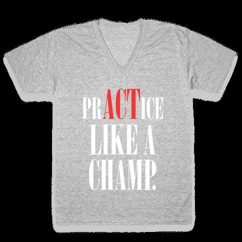 prACTice Like A Champ V-Neck Tee Shirt
