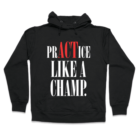 prACTice Like A Champ Hooded Sweatshirt