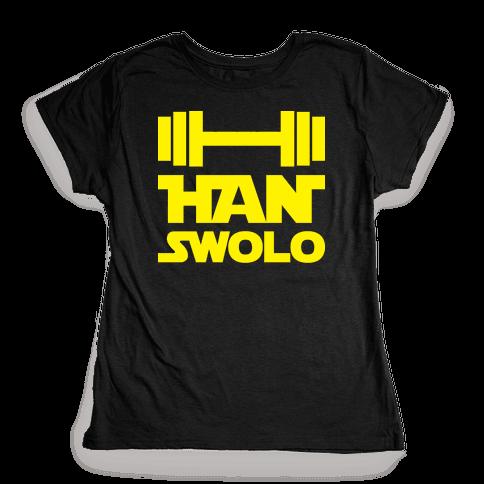 Han Swolo Womens T-Shirt