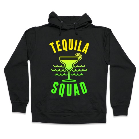 Tequila Squad Hooded Sweatshirt