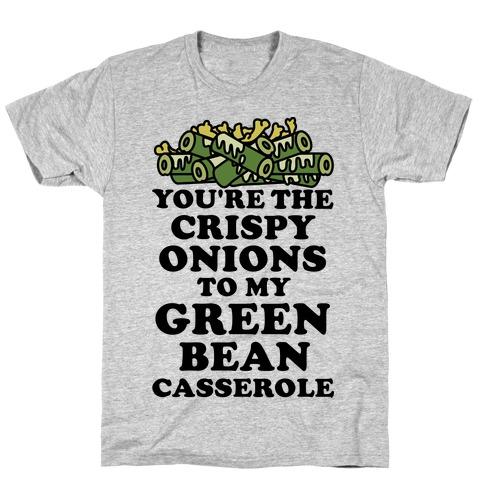 You're the Crispy Onions Mens T-Shirt