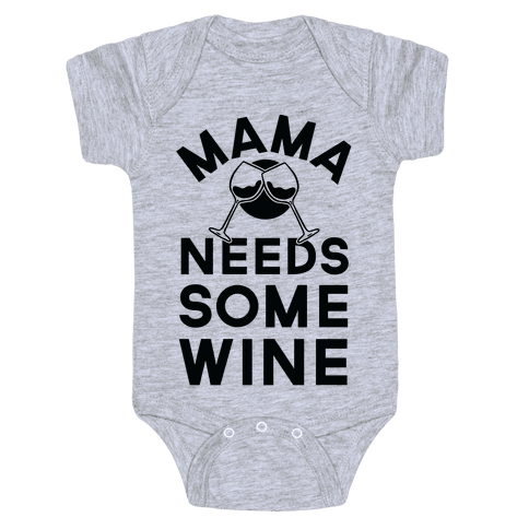 Mama Needs Some Wine Baby Onesy