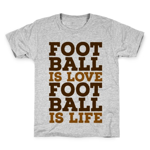 Football is Love Football is Life Kids T-Shirt