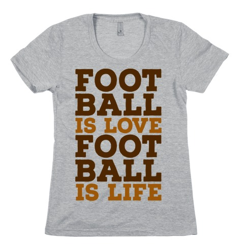 Football is Love Football is Life Womens T-Shirt