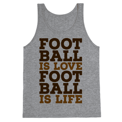 Football is Love Football is Life Tank Top
