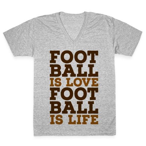 Football is Love Football is Life V-Neck Tee Shirt