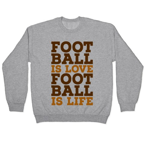 Football is Love Football is Life Pullover