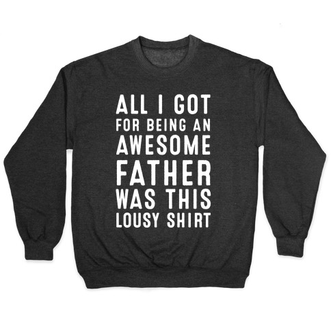 All I Got For Fathers Day Pullover