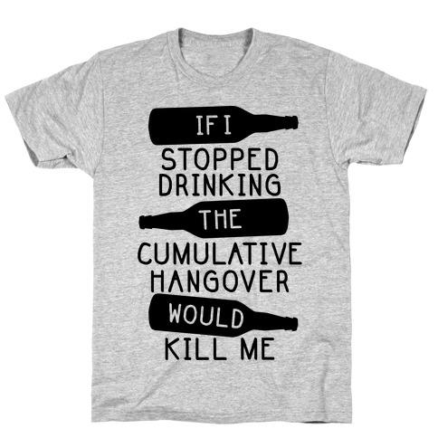 Cumulative Hangover T-Shirt