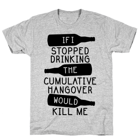 Cumulative Hangover Mens T-Shirt