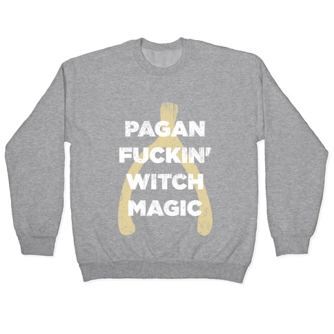 Wishbones are WITCH MAGIC (Long Sleeve) Pullover