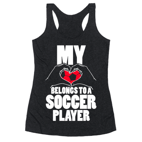 My Heart Belongs To A Soccer Player Racerback Tank Top
