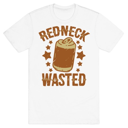 Redneck Wasted T-Shirt
