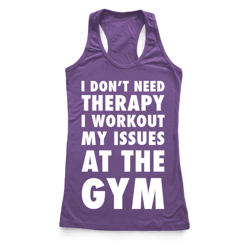 I Don't Need Therapy Racerback Tank Top