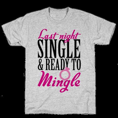 Last Night Single Mens T-Shirt