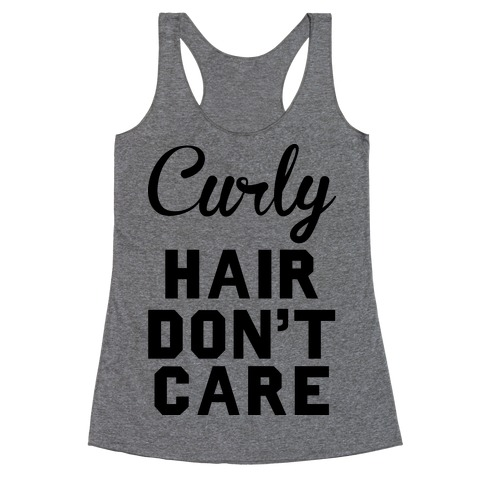 Curly Hair Don't Care Racerback Tank Top