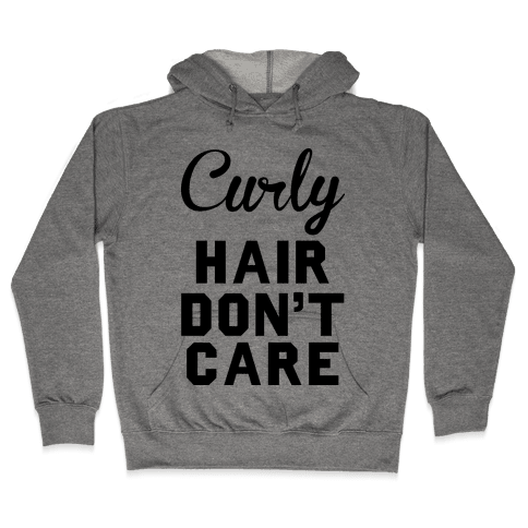 Curly Hair Don't Care Hooded Sweatshirt