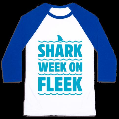 Shark Week On Fleek Baseball Tee