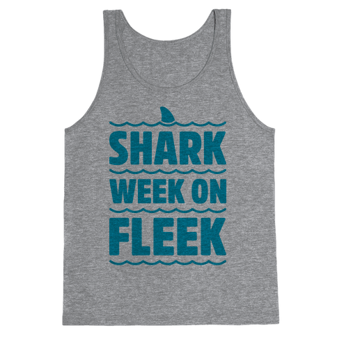 Shark Week On Fleek Tank Top