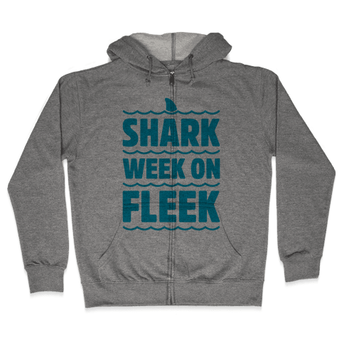 Shark Week On Fleek Zip Hoodie