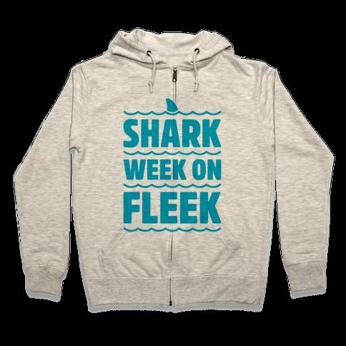 Shark Week On Fleek Zip Hoodie