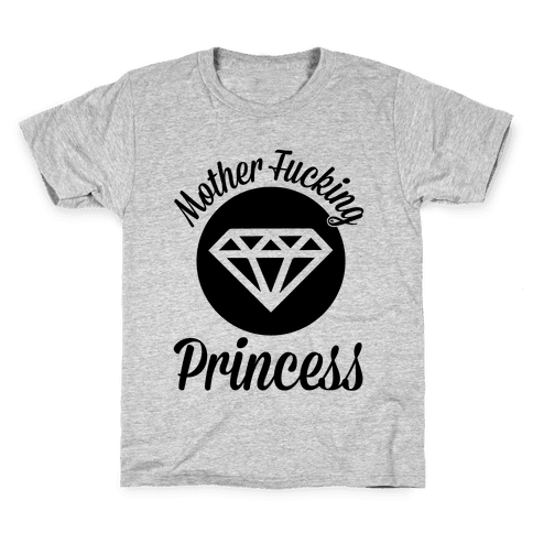 Mother F***ing Princess Kids T-Shirt