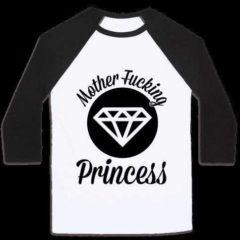 Mother F***ing Princess Baseball Tee