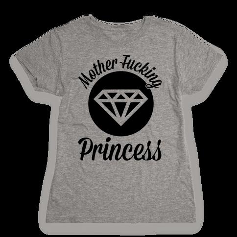 Mother F***ing Princess Womens T-Shirt